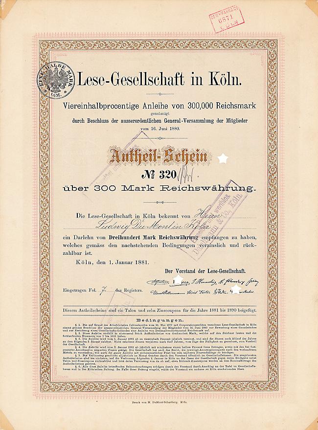 Lese-Gesellschaft in Köln, 4,5 % Antheil-Schein 300 Mark 1.1.1881, Unikat aus Nachlaß. Museal.